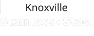 Knoxville Stainless Steel Fabricators